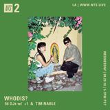 Whodis? w/ +1 & Tim Nable - 29th August 2018