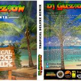 Dj Guzion Presenta : Tropical Deluxe Remix