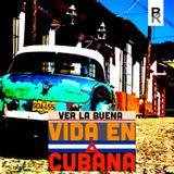The BR - 'Vida en Cubana'