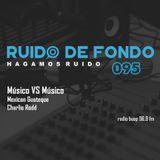 Ruido de Fondo 95 – Músico vs Músico (13 Septiembre 2018)