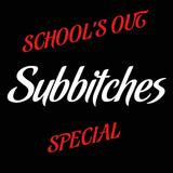 Subbitches 8 juni 2013 - School's Out special