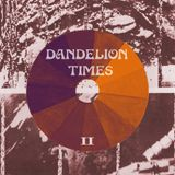 The Dandelion Times - 2nd Edition