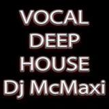 Dj McMaxi - Vocal Deep House February 2019