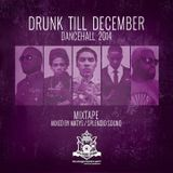 Drunk till December 2014 - Dancehall