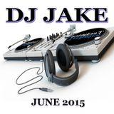DJ JAKE - JUNE 2015