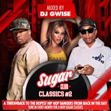 Sugar Classics #2 | A Throwback to the dopest Hip Hop bangers from back in the day | August 2019