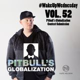 #WakeUpWednesday Vol. 52 - SiriusXM Pitbull Globalization Contest Submission