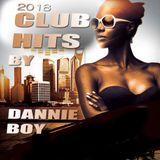 DJ DANNIE BOY CLUB HITS 2018.