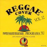 Pimpers Paradise Reggae Radio 247 Covers Vol.12