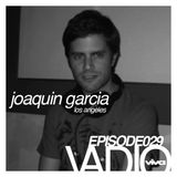 VADIO 029 :: Joaquin Garcia (Los Angeles)