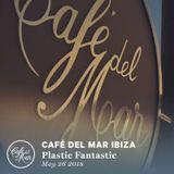 Café del Mar Ibiza: Plastic Fantastic (May 26 2018)