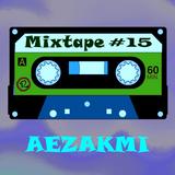 Aezakmi MIxtape #15