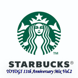 Starbucks Yoyogi 11th Anniversary Mix Vol.2