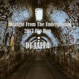 Straight From The Underground (2017 Hip Hop)