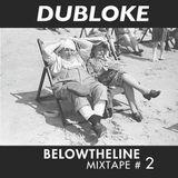 BTL Mixtape #02 - Dubloke