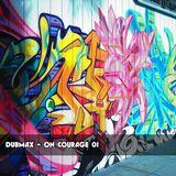Dubmax - On Courage #01 [2017]