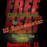 DJ Housemaster - Essential II ( Old School Beats / Scratch the vinyls)