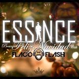 "Essince presents ""Feliz Navidad"" w/Dj Flaco Flash"