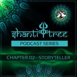 Shanti Tree - Chapter 02: Storyteller