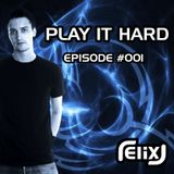 PLAY IT HARD - episode #001