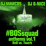 MarcoS & DJ D-Nice - BOSsquad Anthems Vol. 1