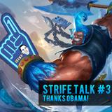 Strife Talk Episode 03 - Thanks Obama!