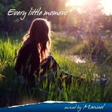 Every little moment - Mixed by Manuel