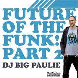 Future Of The Funk! Part 2