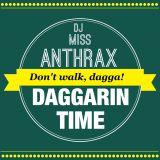 DJ Miss Anthrax - Daggarin Time
