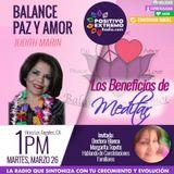 BALANCE PAZ Y AMOR CON JUDITH MARIN-03-26-19-LOS BENEFICIOS DE MEDITAR