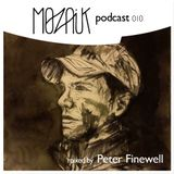 Mozaik Podcast 010 by Peter Finewell