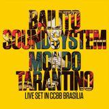 Bailito Mondo Tarantino