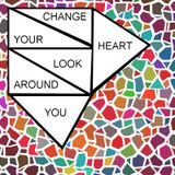 Change Your Heart, Look Around You