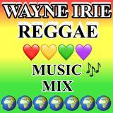 WAYNE IRIE REGGAE MUSIC MIX LIVE SHOW