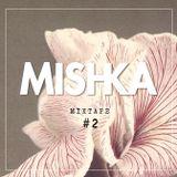 Mishka Mixtape #2