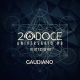 Gaudiano @ 20DOCE (Aniversario 8) 02.02.2018