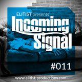 011# ELITIST presents INCOMING SIGNAL