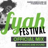 Hurricane Sound - Official Fyah Festival Mix 2017
