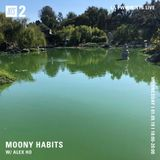 Moony Habits w/ Alex Ho - 9th January 2019