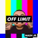 OFF LIMIT 007 - Nash Jr [12-09-2019]