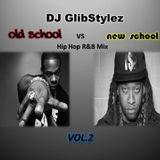 DJ GlibStylez - Old Vs. New Hip Hop R&B Mix Vol.2 (Explicit)