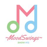 ~Moodswings~   Show #12 (Indie Rock)