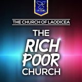 The Church Of Laodicea - The Rich Poor Church