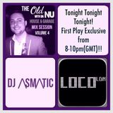 LocoLDN First Play Exclusive - The Old With Da Nu House & Garage - Volume 4 (20.03.2015)