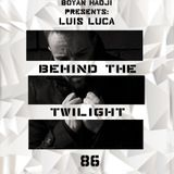 Luis Luca - Behind The Twilight #86 Guest Mix@March.2019
