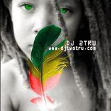 DJ2Tru - Reggae/R&B Refix