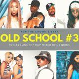 OLD SCHOOL #3 - 90's R&B VIBE