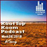 Kasey Week 26_18 RoofTop Room Podcast