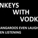 Monkey's With Vodka - 18/10/2012 - Words Might Be Required