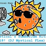 Mystical's SummerJam Hits 2018! (DJ Mystical FLex)